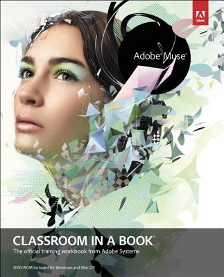 Adobe Muse Classroom in a Book By Adobe Creative Team (COR)