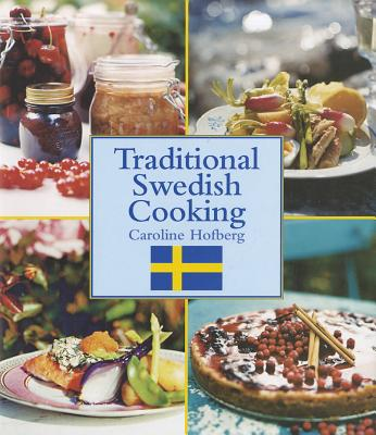 Traditional Swedish Cooking By Hofberg, Caroline